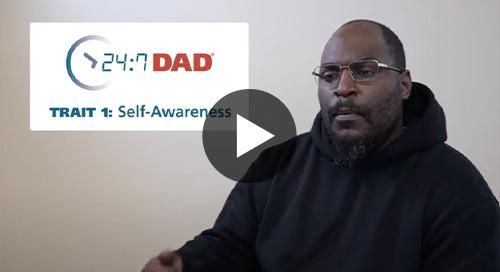 Testimonials from 24/7 Dad® Program Graduates on the trait of self-awareness