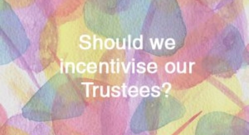 Should we incentivise our Trustees?