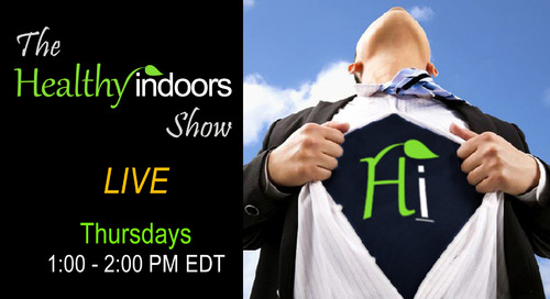 The Healthy Indoors Show Returns!