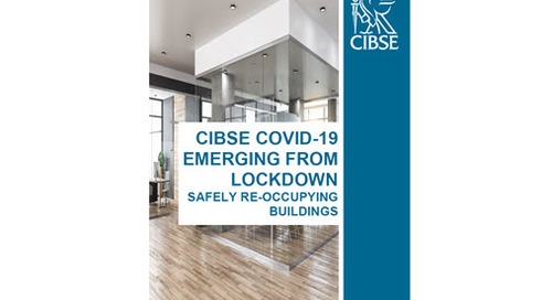 EMERGING FROM LOCKDOWN from CIBSE