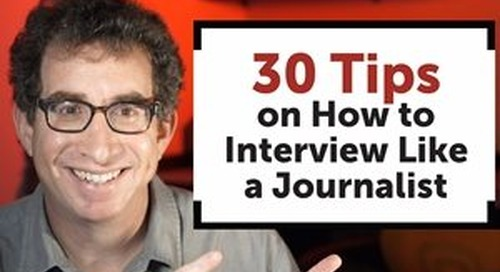 30 Pro Reporting and Interviewing Tips for Content Marketers