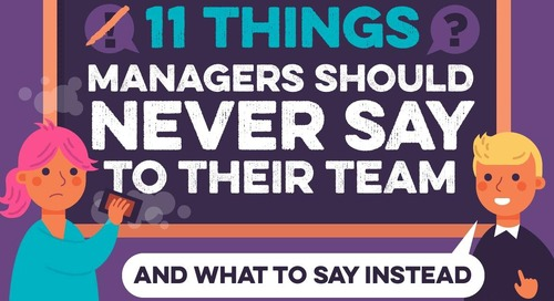 11 Things Managers Shouldn't Say to Their Team (And What to Say Instead)