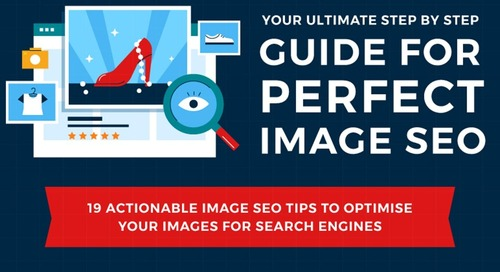 Image SEO: A Step-by-Step Guide for Ranking in Search Engines [Infographic]