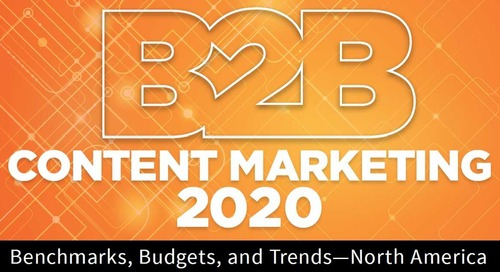 2020 B2B Content Marketing Benchmarks, Budgets, and Trends: A First Look at New Research