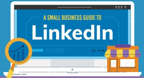 A Detailed LinkedIn Guide for Small Businesses [Infographic]