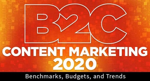 2020 B2C Content Marketing Benchmarks, Budgets, and Trends: A First Look at New Research