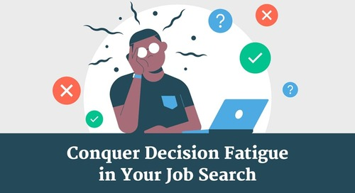Five Tips for Avoiding Decision Fatigue During a Job Search [Infographic]