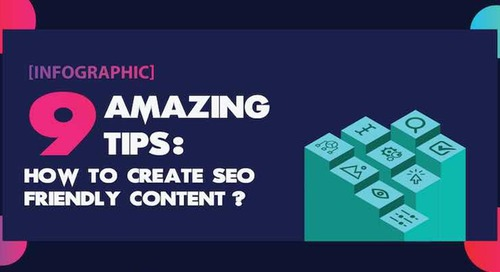 Nine Tips for Creating SEO-Friendly Content [Infographic]