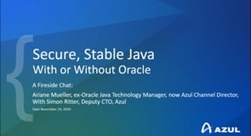 Secure, Stable Java - With or Without Oracle