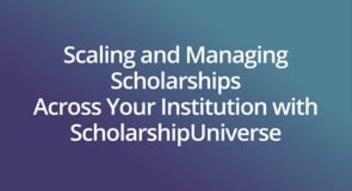 Scaling and Managing Scholarships Across Your Institution with ScholarshipUniverse