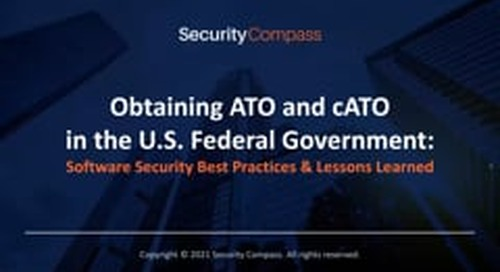 Obtaining ATO and cATO in the U.S. Federal Government: Software Security Best Practices & Lessons Learned