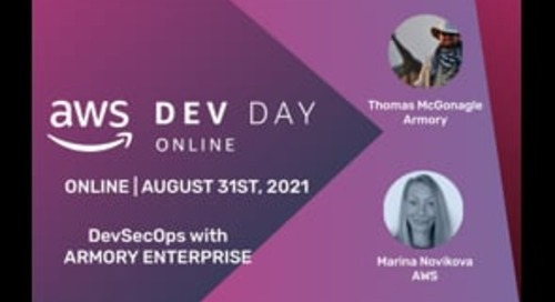 DevSecOps with Armory Enterprise: AWS Dev Day, August 31, 2021
