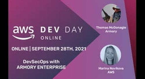 DevSecOps with Armory Enterprise AWS Dev Day, September 28, 2021