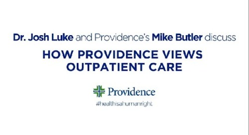 How Providence views outpatient care with Mike Butler