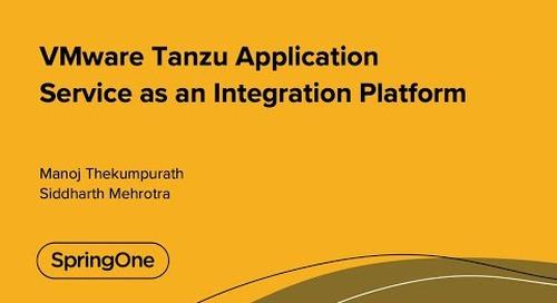 VMware Tanzu Application Service as an Integration Platform