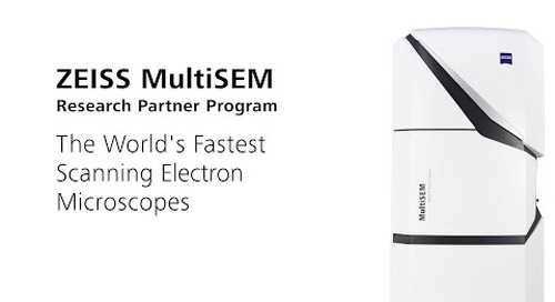 ZEISS MultiSEM 505 & 506: The World's Fastest Scanning Electron Microscopes
