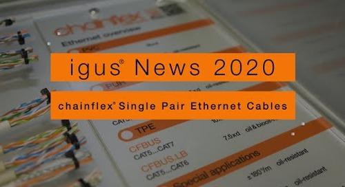 igus® News 2020 - chainflex® Single Pair Ethernet Cables