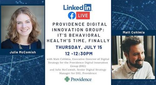 Providence Digital Innovation Group: It's behavioral health's time, finally