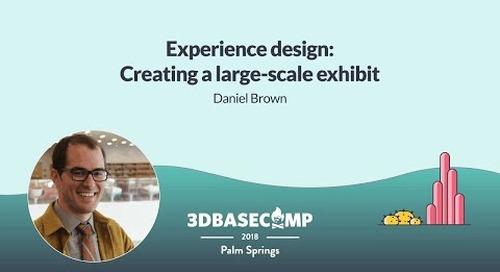 Experience Design – Daniel Brown   3D Basecamp 2018