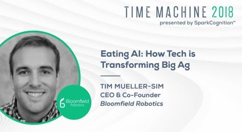 Eating AI: How Tech is Transforming Big Ag - Time Machine 2018