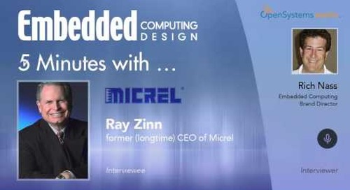 Five Minutes With…Ray Zinn, former (longtime) CEO of Micrel