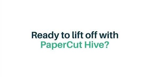 PaperCut 5 Steps to Hive