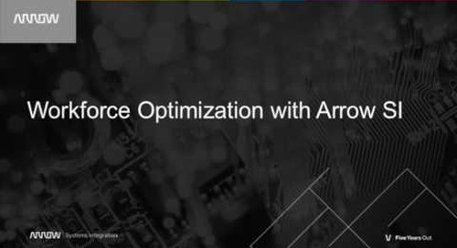 Workforce Optimization with Arrow SI