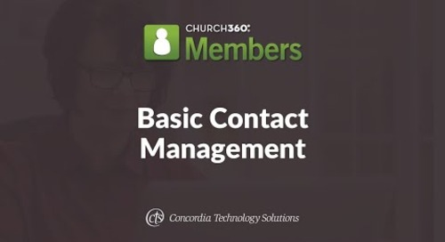 Church360° Members Training Webinars—Session 1: Basic Contact Management