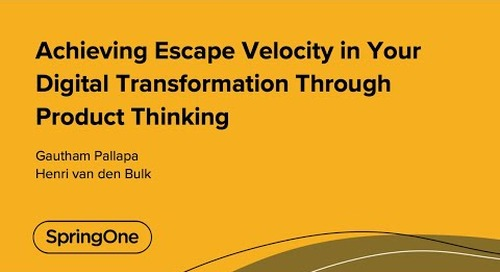 Achieving Escape Velocity in Your Digital Transformation Through Product Thinking