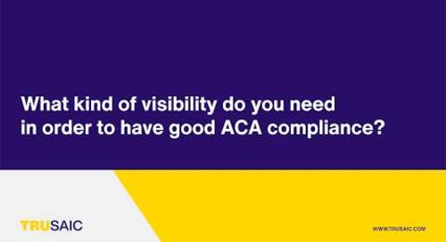 What kind of visibility do you need in order to have good ACA compliance? - Trusaic Webinar