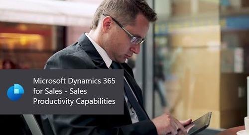 Microsoft Dynamics 365 for Sales - Sales Productivity Capabilities