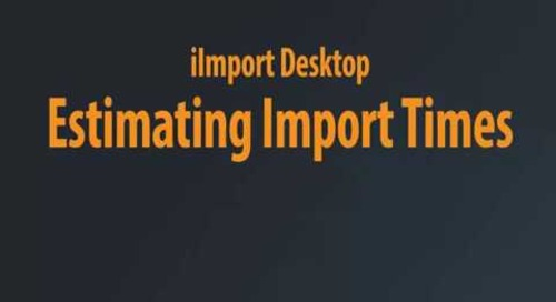 iImport Desktop - Estimating Import Times