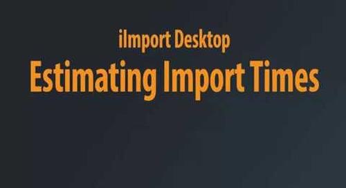 iImport Desktop - Estimating Import Times