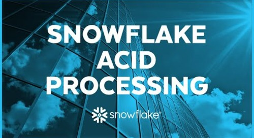 Snowflake ACID Processing: Cloud-scale Transactional Consistency