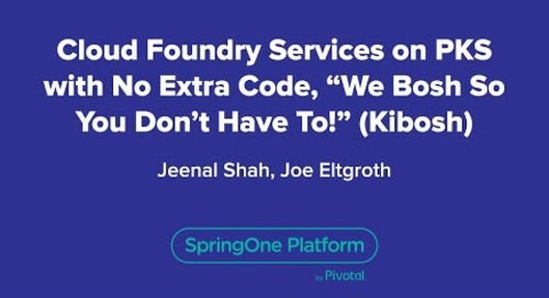"Cloud Foundry Services on PKS with No Extra Code, ""We bosh so you don't have to!""(Kibosh)"
