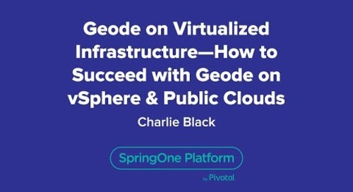 Geode on Virtualized Infrastructure: How to Succeed with Geode on vSphere & Public Clouds