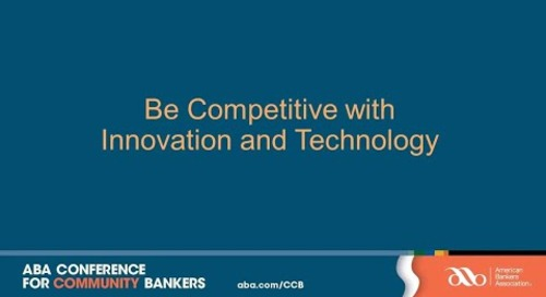 ABA Conference for Community Bankers – Be Competitive with Innovation and Technology