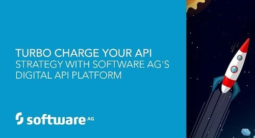 Turbocharge Your API Strategy with Software AG's Digital API Platform