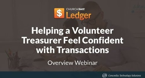 Church360° Ledger - Helping a Volunteer Treasurer Feel Confident with Transactions