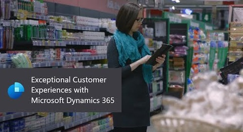 Exceptional Customer Experiences with Microsoft Dynamics 365