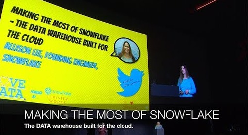 Making the Most of Snowflake: The Data Warehouse Built for the Cloud