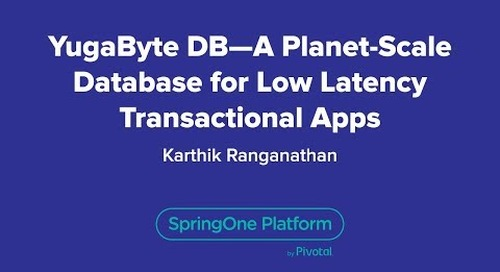 YugaByte DB—A Planet-Scale Database for Low Latency Transactional Apps