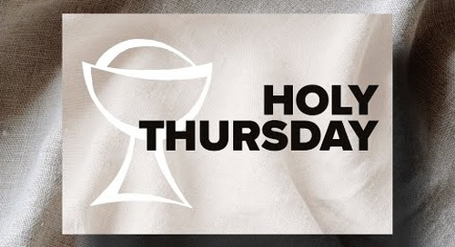 Holy Thursday Message from Kristian Kincaid   Holy Week Series