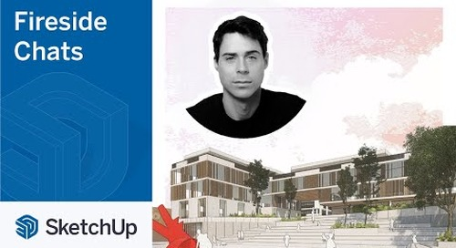 SketchUp for Architecture – Luis Bertomeu Sanchez | The Fireside Chat Series Season 2 Ep. 1
