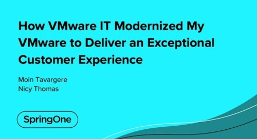 How VMware IT Modernized My VMware to Deliver an Exceptional Customer Experience