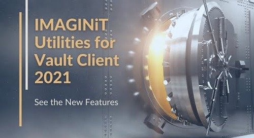 What's new in IMAGINiT Utilities for Vault Client 2021