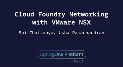 Cloud Foundry Networking with VMware NSX - Usha Ramachandran, Sai Chaitanya
