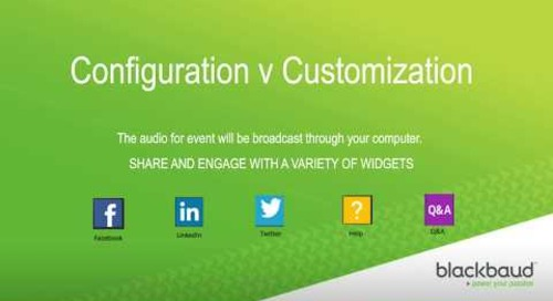 Blackbaud Webinar: Myth Buster: Configuration vs Customization