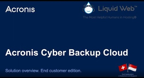 Learn How Acronis Cyber Backup From Liquid Web Can Help Keep Your Business Continuity Running