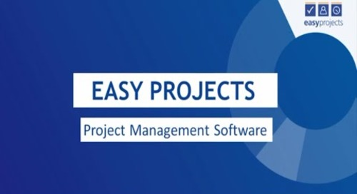 Easy Projects Overview — Project and Work Management Software